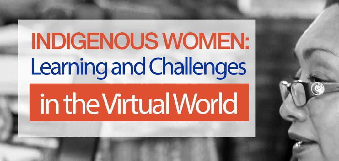 El Fondo de Mujeres Indígenas, AYNI: Aprendizajes y Desafíos en el mundo virtual