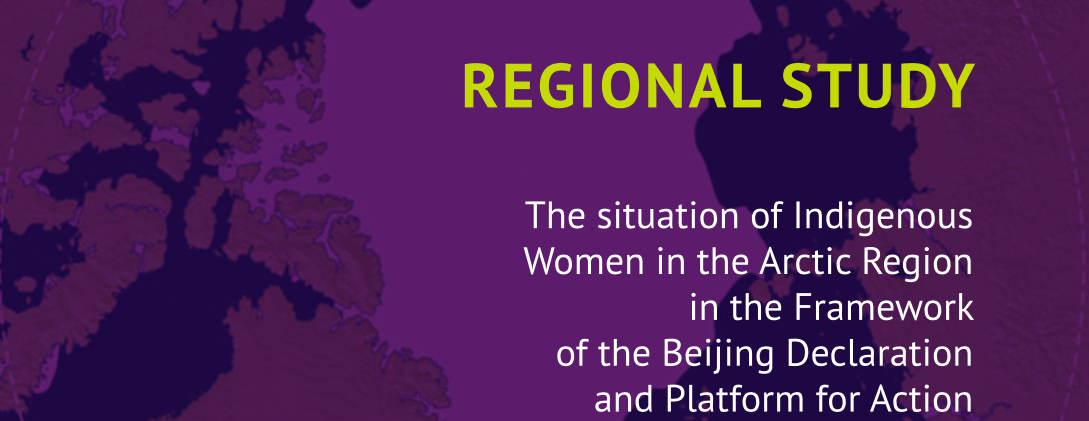 The situation of Indigenous Women in the Arctic Region in the Framework of the Beijing Declaration and Platform for Action